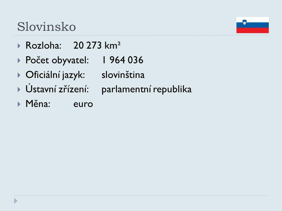 Slovinsko  Rozloha:20 273 km²  Počet obyvatel:1 964 036  Oficiální jazyk:slovinština  Ústavní zřízení:parlamentní republika  Měna:euro