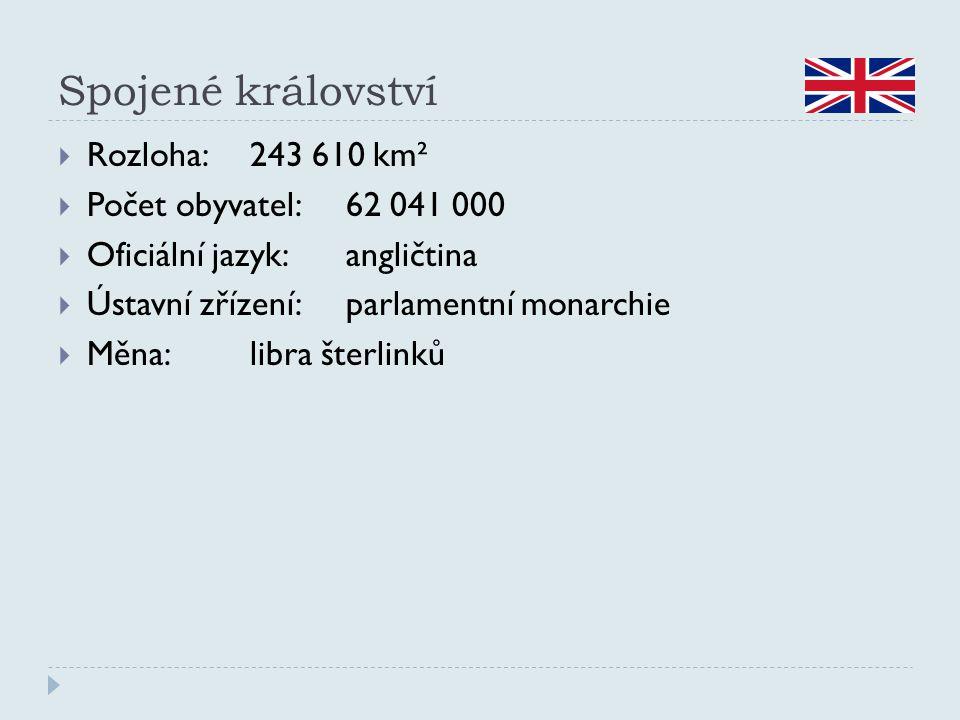 Spojené království  Rozloha:243 610 km²  Počet obyvatel:62 041 000  Oficiální jazyk:angličtina  Ústavní zřízení:parlamentní monarchie  Měna:libra