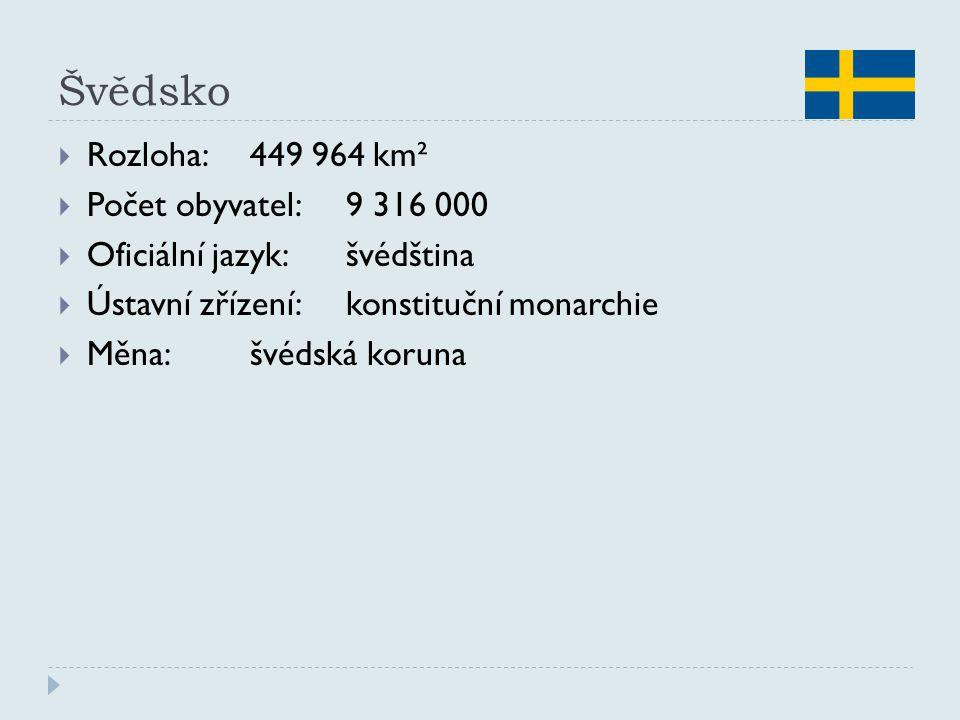 Švědsko  Rozloha:449 964 km²  Počet obyvatel:9 316 000  Oficiální jazyk:švédština  Ústavní zřízení:konstituční monarchie  Měna:švédská koruna