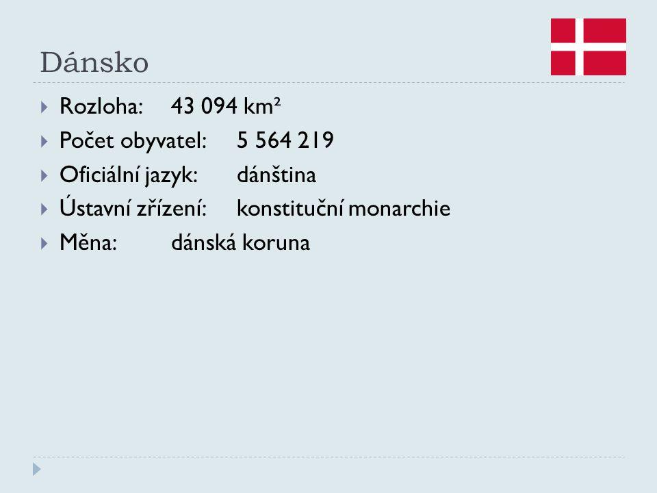 Dánsko  Rozloha:43 094 km²  Počet obyvatel:5 564 219  Oficiální jazyk:dánština  Ústavní zřízení:konstituční monarchie  Měna:dánská koruna