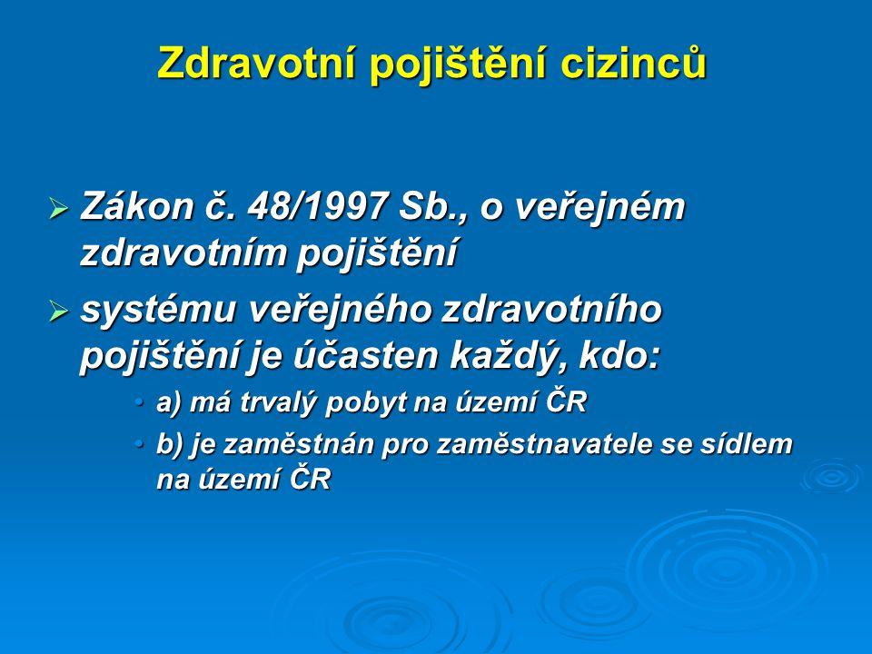 Zdravotní pojištění cizinců  Zákon č.
