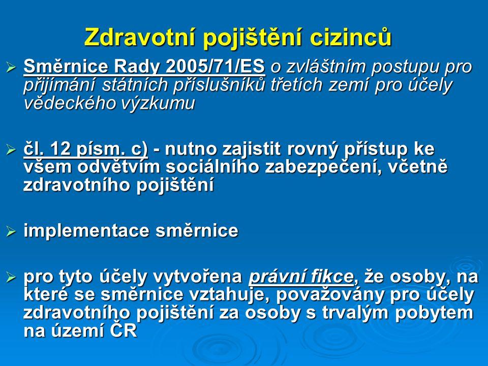 Zdravotní pojištění cizinců  Směrnice Rady 2005/71/ES o zvláštním postupu pro přijímání státních příslušníků třetích zemí pro účely vědeckého výzkumu  čl.