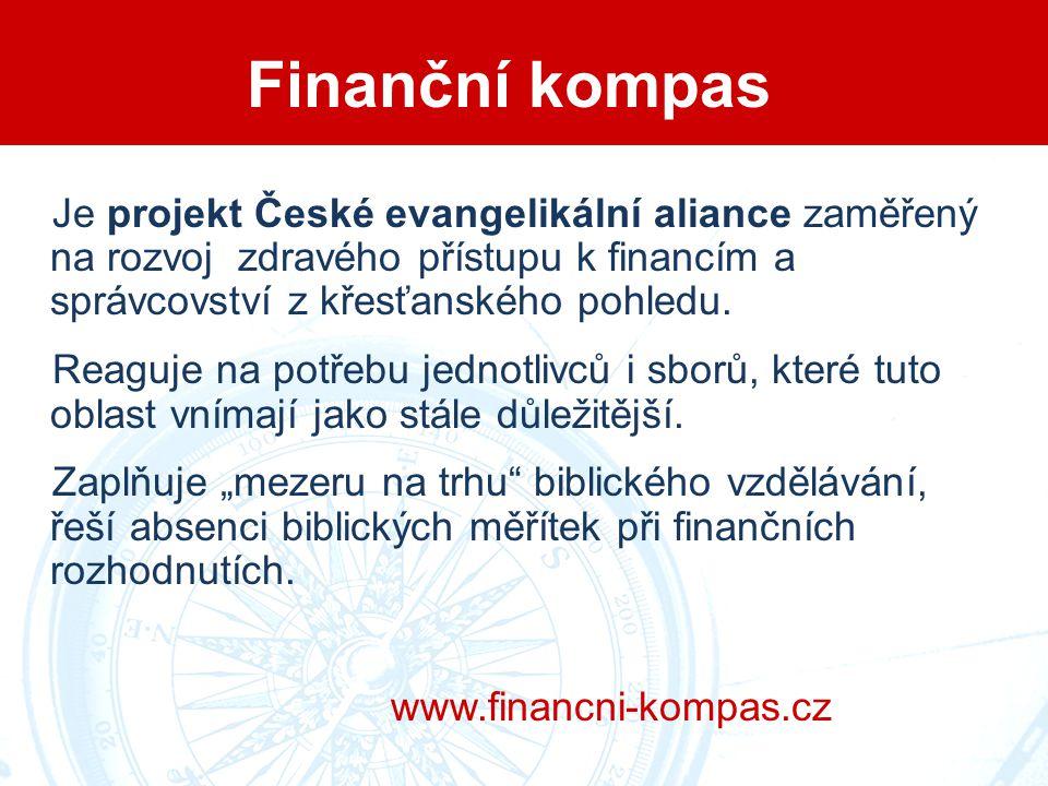 Finanční kompas Je projekt České evangelikální aliance zaměřený na rozvoj zdravého přístupu k financím a správcovství z křesťanského pohledu.