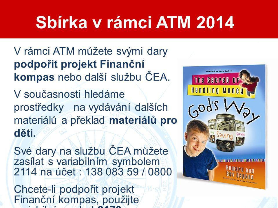 Sbírka v rámci ATM 2014 V rámci ATM můžete svými dary podpořit projekt Finanční kompas nebo další službu ČEA.