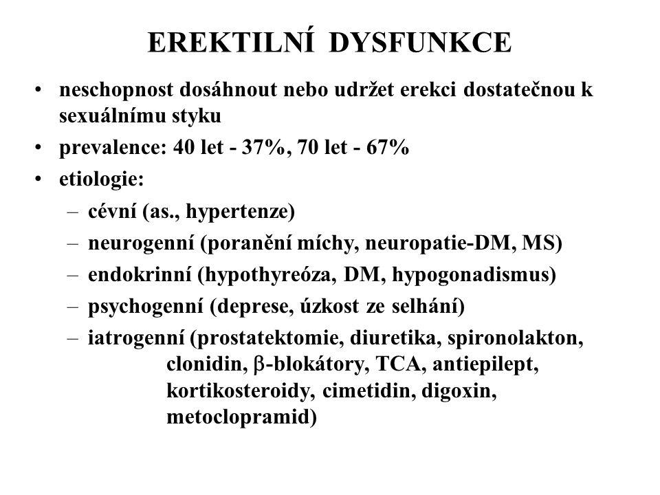 EREKTILNÍ DYSFUNKCE neschopnost dosáhnout nebo udržet erekci dostatečnou k sexuálnímu styku prevalence: 40 let - 37%, 70 let - 67% etiologie: –cévní (