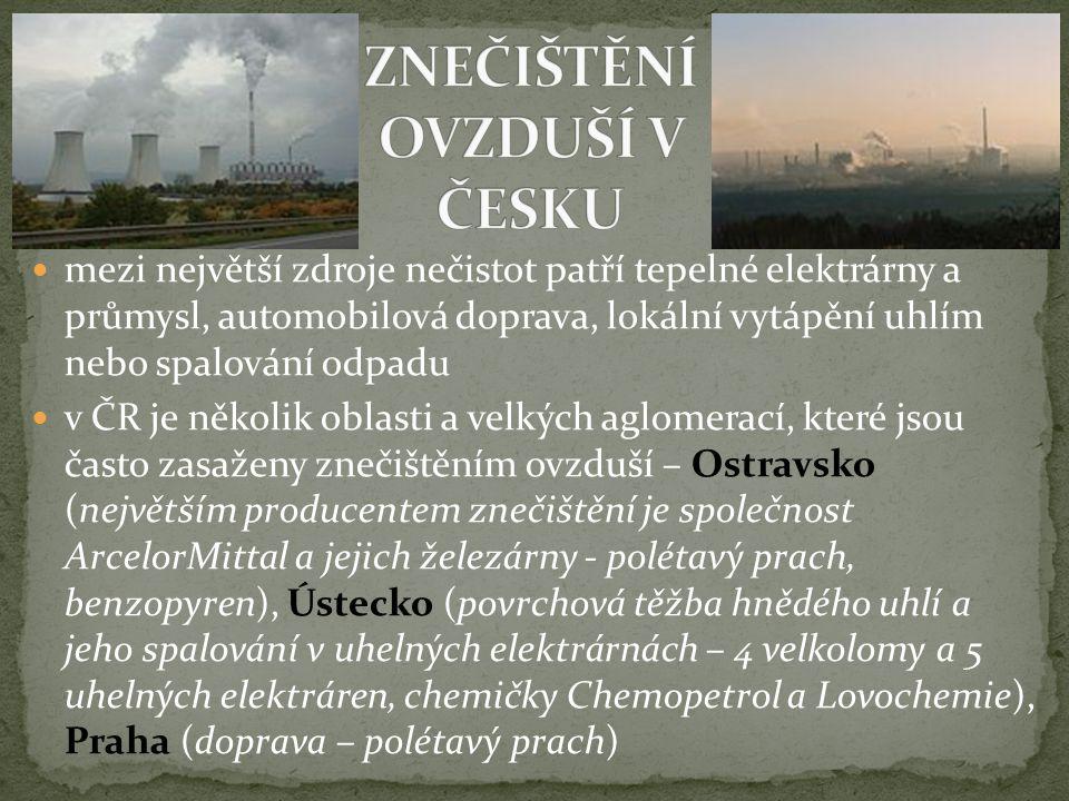 mezi největší zdroje nečistot patří tepelné elektrárny a průmysl, automobilová doprava, lokální vytápění uhlím nebo spalování odpadu v ČR je několik o