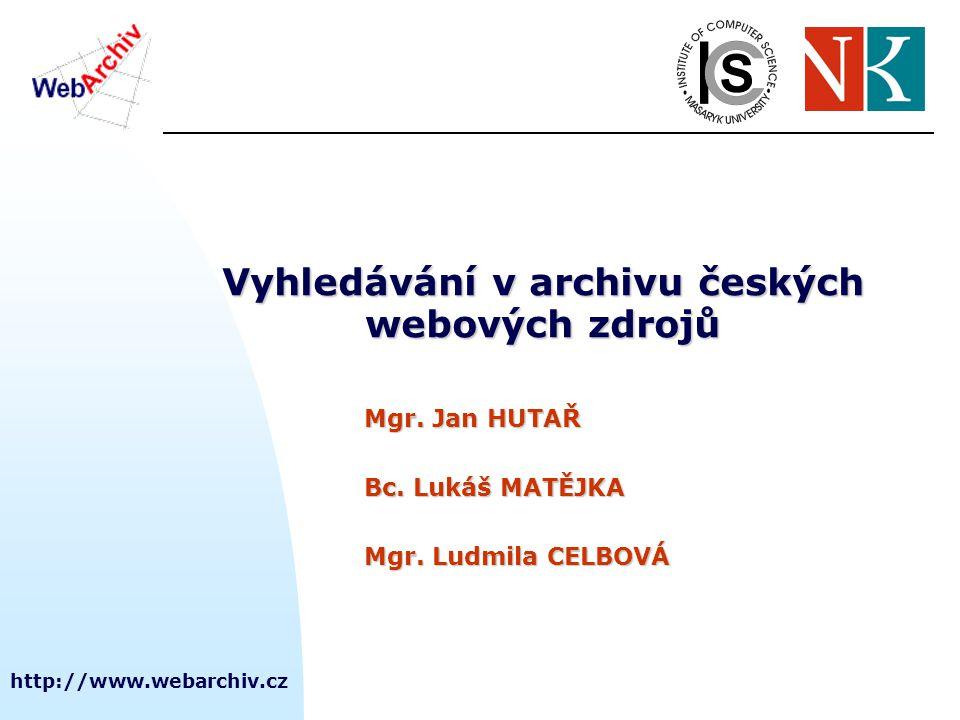 http://www.webarchiv.cz Vyhledávání v archivu českých webových zdrojů Mgr.