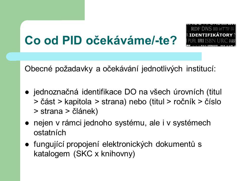 Co od PID očekáváme/-te? Obecné požadavky a očekávání jednotlivých institucí: jednoznačná identifikace DO na všech úrovních (titul > část > kapitola >