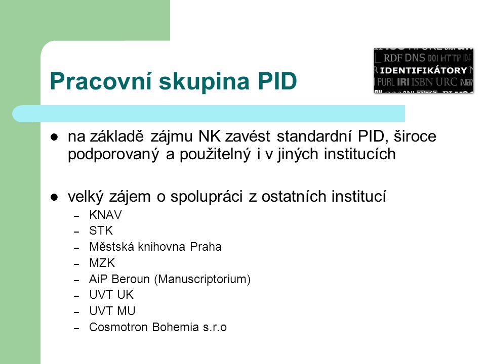 Pracovní skupina PID na základě zájmu NK zavést standardní PID, široce podporovaný a použitelný i v jiných institucích velký zájem o spolupráci z osta