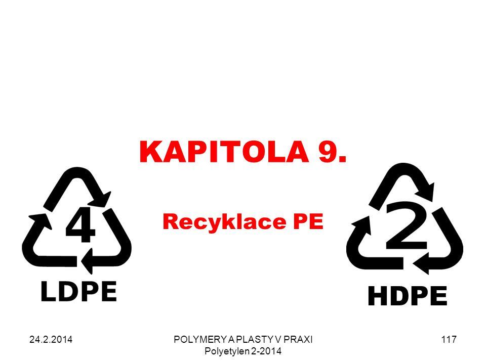 KAPITOLA 9. Recyklace PE 24.2.2014POLYMERY A PLASTY V PRAXI Polyetylen 2-2014 117 HDPE