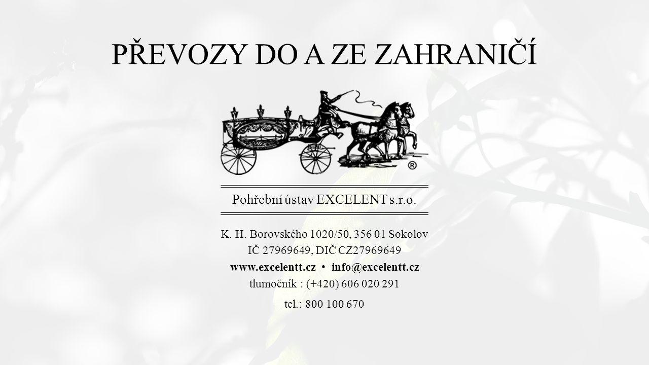 PŘEVOZY DO A ZE ZAHRANIČÍ K. H. Borovského 1020/50, 356 01 Sokolov IČ 27969649, DIČ CZ27969649 www.excelentt.cz info@excelentt.cz tlumočník : (+420) 6