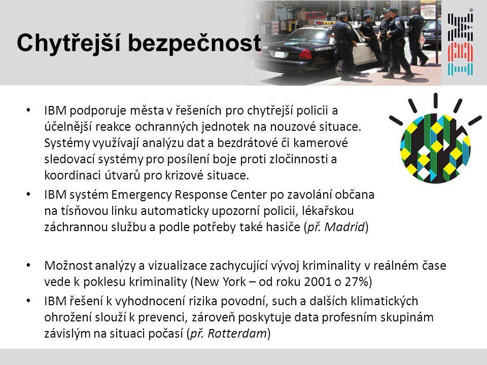 Možnost analýzy a vizualizace zachycující vývoj kriminality v reálném čase vede k poklesu kriminality (New York – od roku 2001 o 27%) IBM řešení k vyh