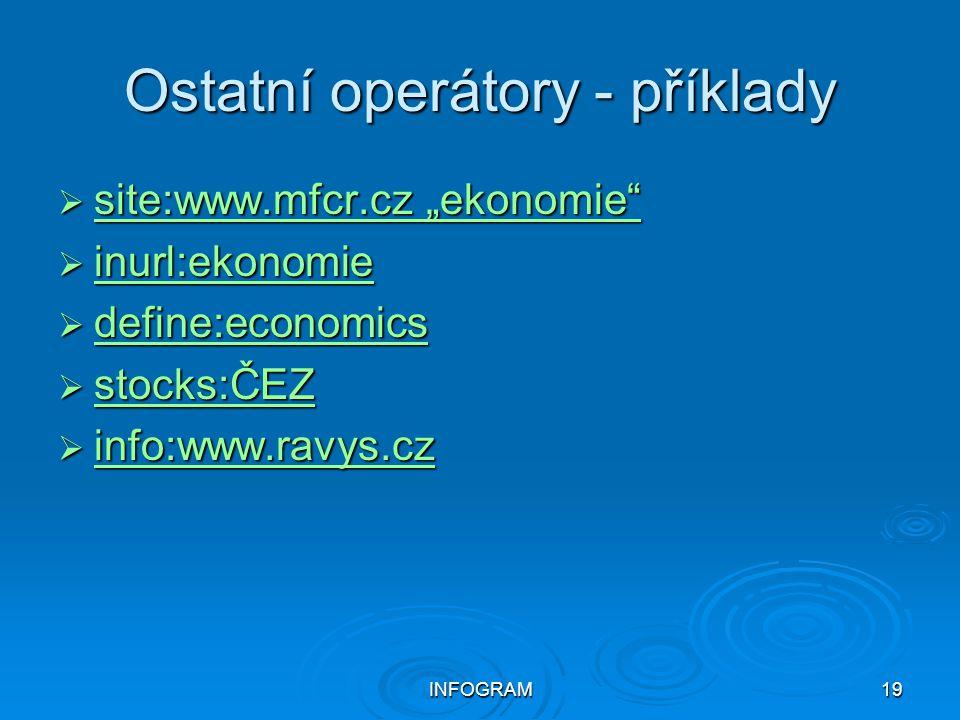 """INFOGRAM19 Ostatní operátory - příklady  site:www.mfcr.cz """"ekonomie"""" site:www.mfcr.cz """"ekonomie"""" site:www.mfcr.cz """"ekonomie""""  inurl:ekonomie inurl:e"""