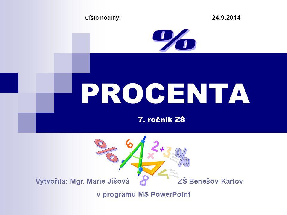 24.9.2014 Číslo hodiny: PROCENTA Vytvořila: Mgr.