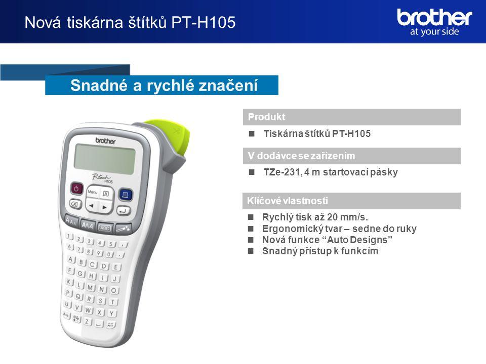 PT-H105  Produkt –PT-H105 nahrazuje PT-1090 ~ kancelářský model  V dodávce ze zařízením –1 kus TZe pásky šířky 12 mm a délky 4 m –Příručka uživatele *Adaptér AD-24ES (volitelný) nebo baterie  Klíčové vlastnosti –Tisk na TZe pásky šířky 3,5/ 6/ 9/ 12 mm –Rychlost tisku 20 mm/s.
