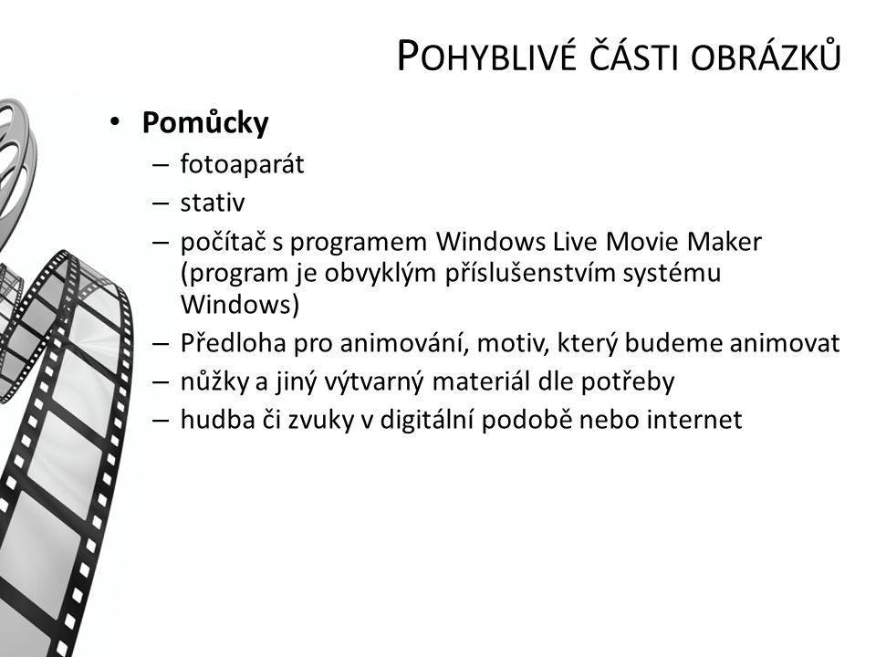 Pomůcky – fotoaparát – stativ – počítač s programem Windows Live Movie Maker (program je obvyklým příslušenstvím systému Windows) – Předloha pro animo