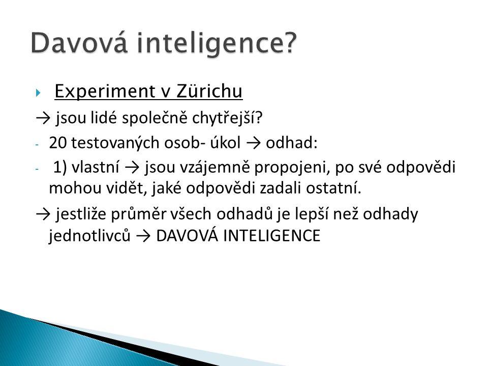  Experiment v Zürichu → jsou lidé společně chytřejší.
