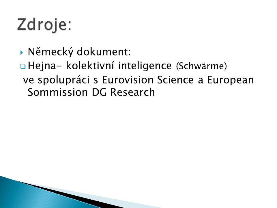  Německý dokument:  Hejna- kolektivní inteligence (Schwärme) ve spolupráci s Eurovision Science a European Sommission DG Research