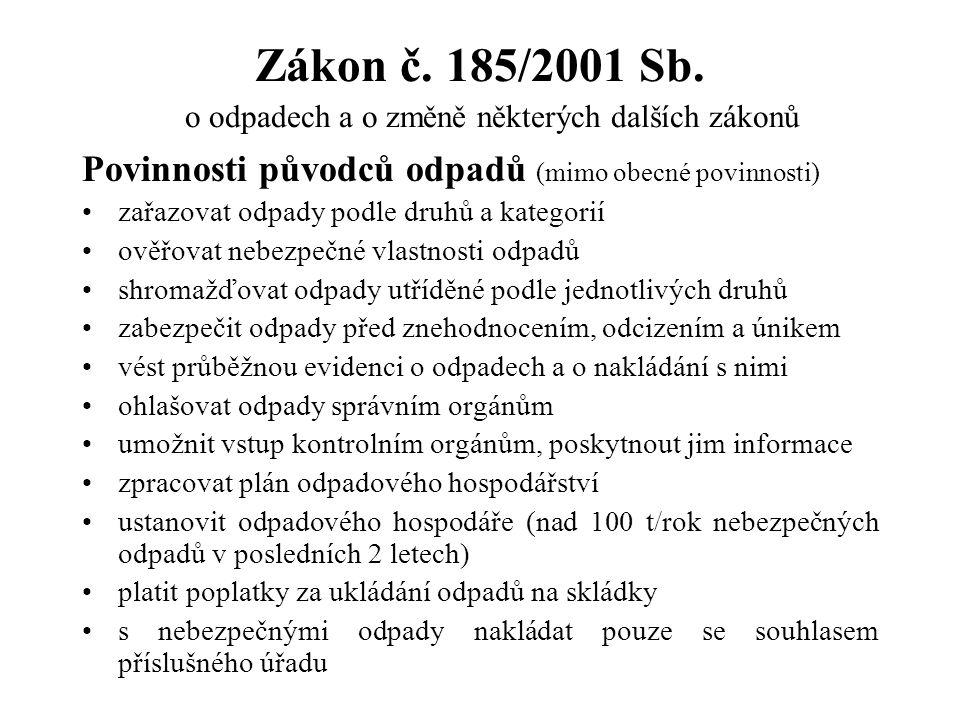 Zákon č. 185/2001 Sb. o odpadech a o změně některých dalších zákonů Povinnosti původců odpadů (mimo obecné povinnosti) zařazovat odpady podle druhů a