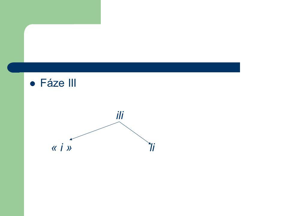 Fáze III ili « i » li