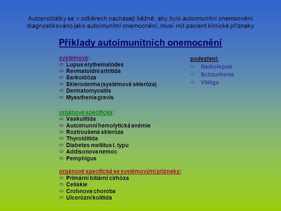 Autoprotilátky se v odběrech nacházejí běžně; aby bylo autoimunitní onemocnění diagnostikováno jako autoimunitní onemocnění, musí mít pacient klinické