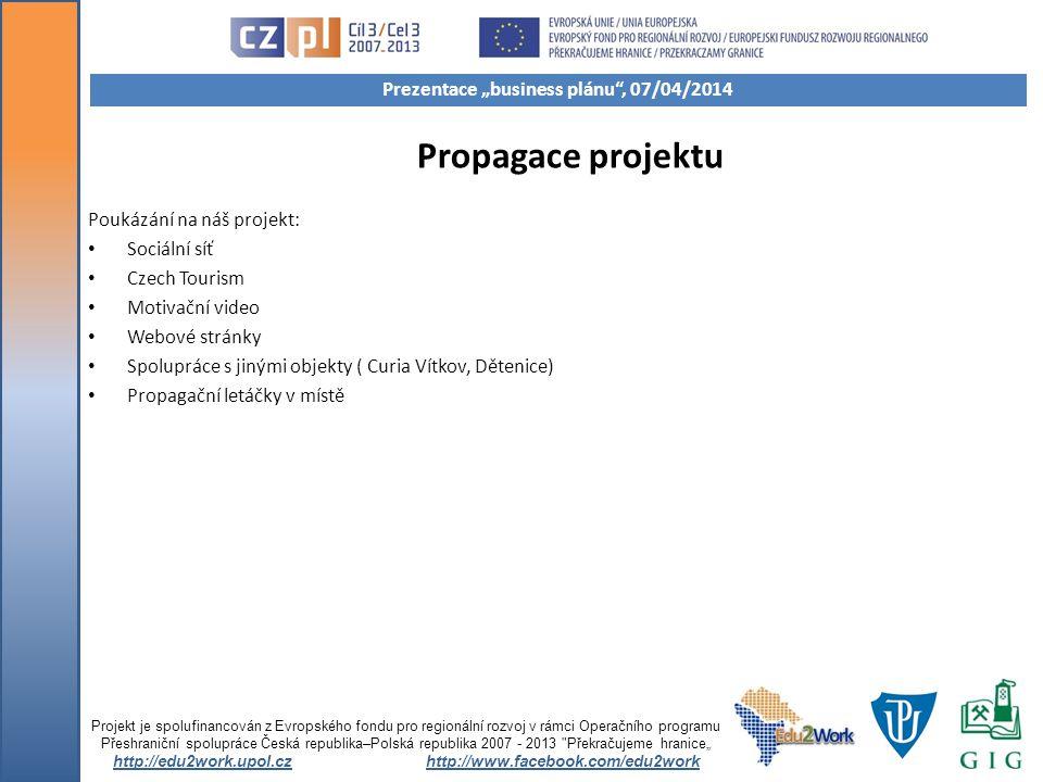 Propagace projektu Poukázání na náš projekt: Sociální síť Czech Tourism Motivační video Webové stránky Spolupráce s jinými objekty ( Curia Vítkov, Dět