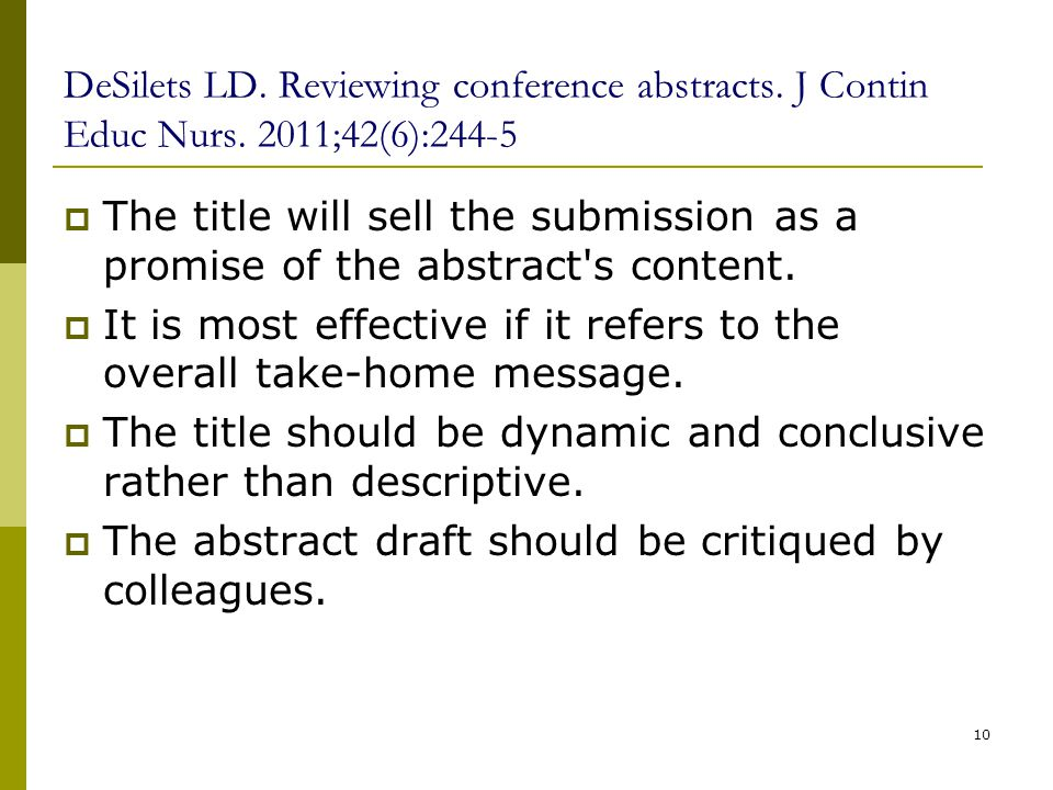 DeSilets LD. Reviewing conference abstracts. J Contin Educ Nurs. 2011;42(6):244-5  The title will sell the submission as a promise of the abstract's