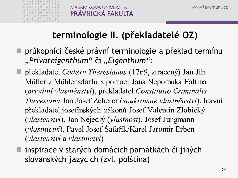 """www.law.muni.cz 21 terminologie II. (překladatelé OZ) průkopníci české právní terminologie a překlad termínu """"Privateigenthum"""" či """"Eigenthum"""": překlad"""