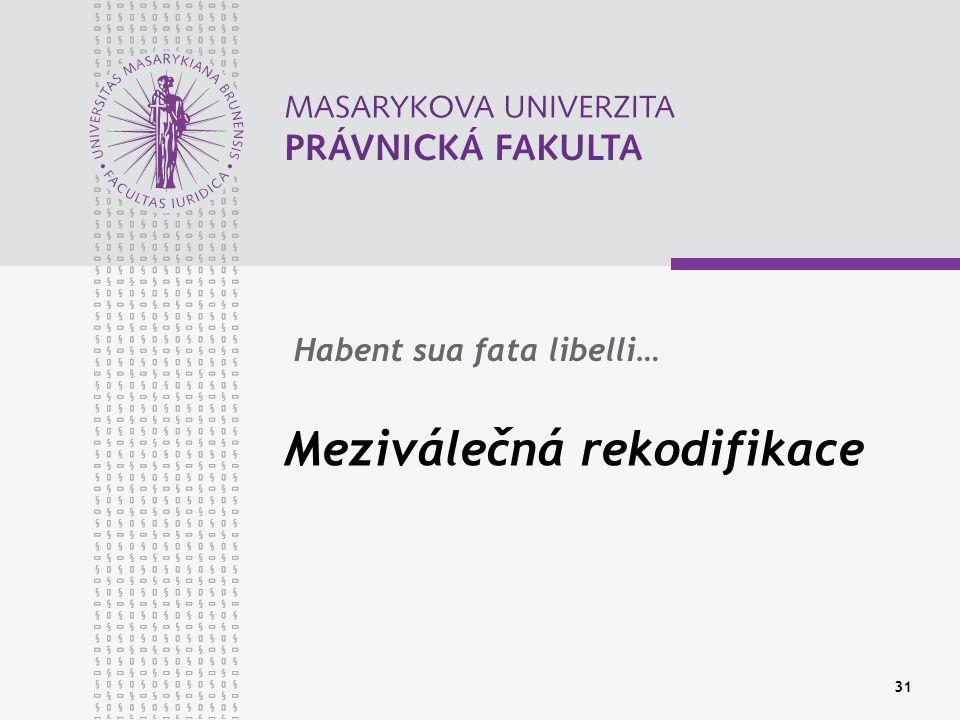 31 Meziválečná rekodifikace Habent sua fata libelli…