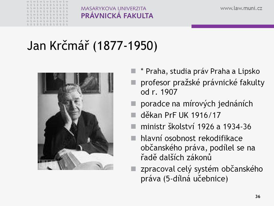 www.law.muni.cz 36 Jan Krčmář (1877-1950) * Praha, studia práv Praha a Lipsko profesor pražské právnické fakulty od r. 1907 poradce na mírových jednán