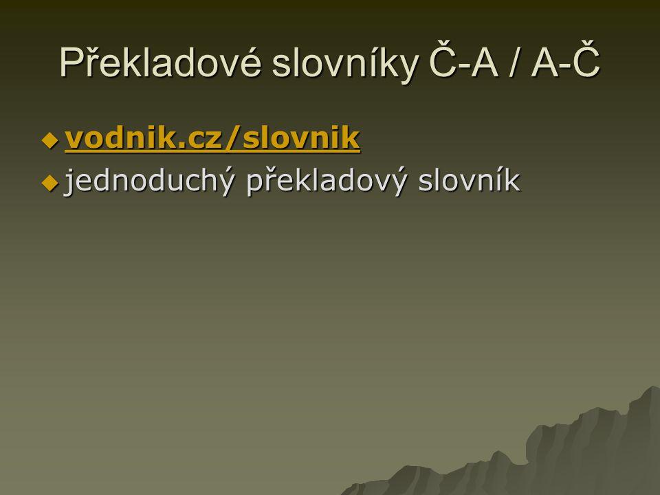 Překladové slovníky Č-A / A-Č  vodnik.cz/slovnik vodnik.cz/slovnik  jednoduchý překladový slovník  jednoduchý překladový slovník