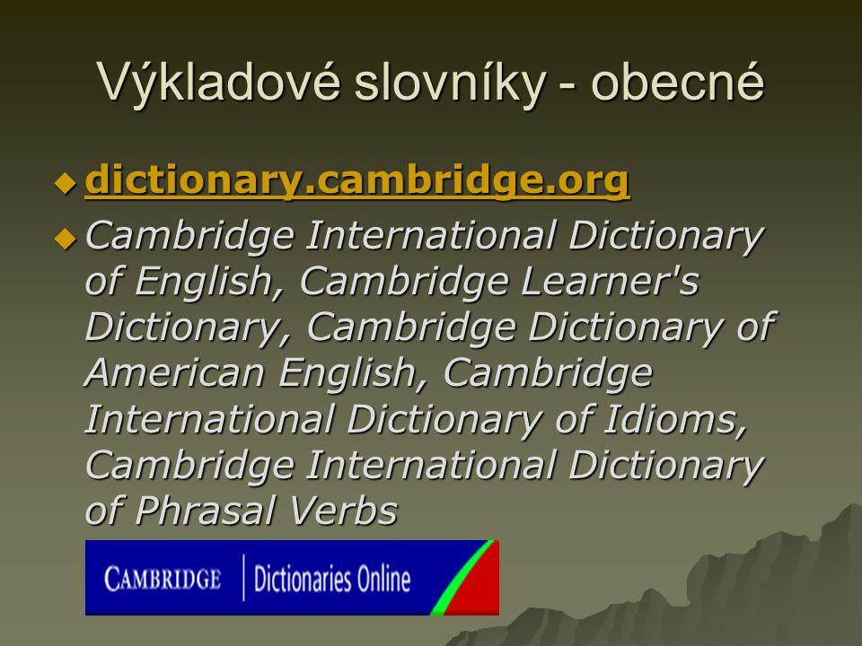 Výkladové slovníky - obecné  dictionary.cambridge.org dictionary.cambridge.org  Cambridge International Dictionary of English, Cambridge Learner's D
