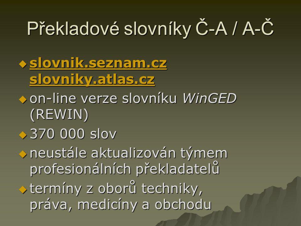 Překladové slovníky Č-A / A-Č  slovnik.seznam.cz slovniky.atlas.cz slovnik.seznam.cz slovniky.atlas.cz slovnik.seznam.cz slovniky.atlas.cz  on-line