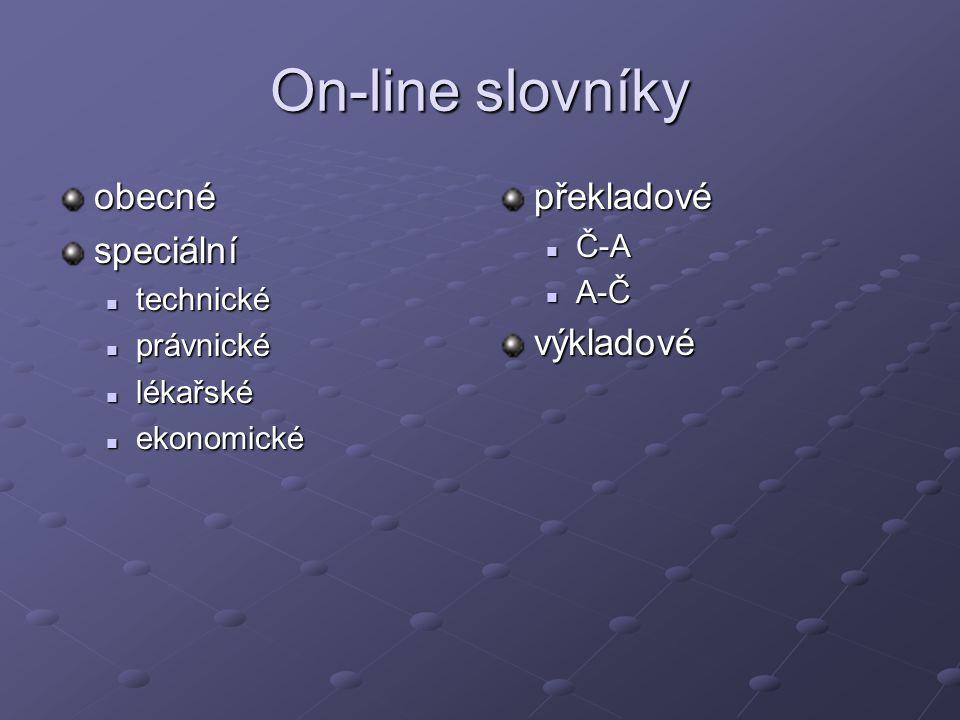 On-line slovníky obecnéspeciální technické technické právnické právnické lékařské lékařské ekonomické ekonomicképřekladové Č-A A-Čvýkladové