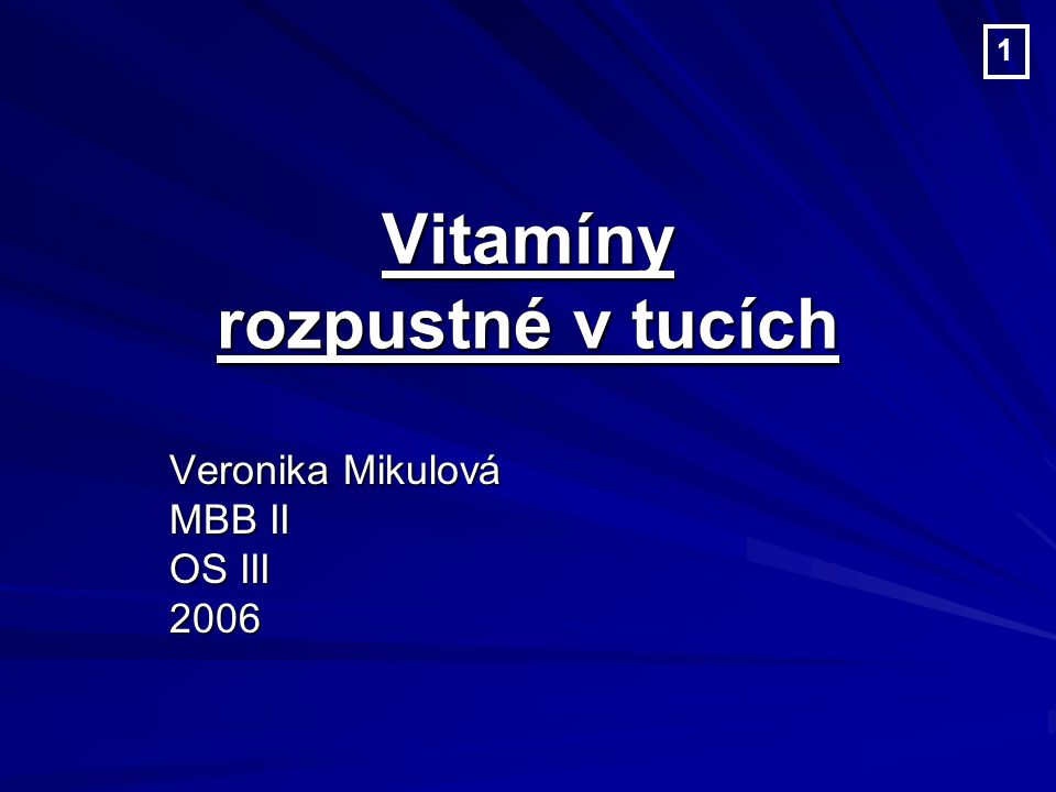 Vitamíny rozpustné v tucích Veronika Mikulová MBB II OS III 2006 1