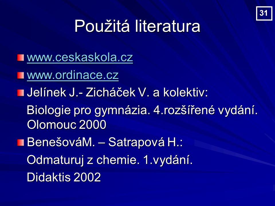 Použitá literatura www.ceskaskola.cz www.ordinace.cz Jelínek J.- Zicháček V.