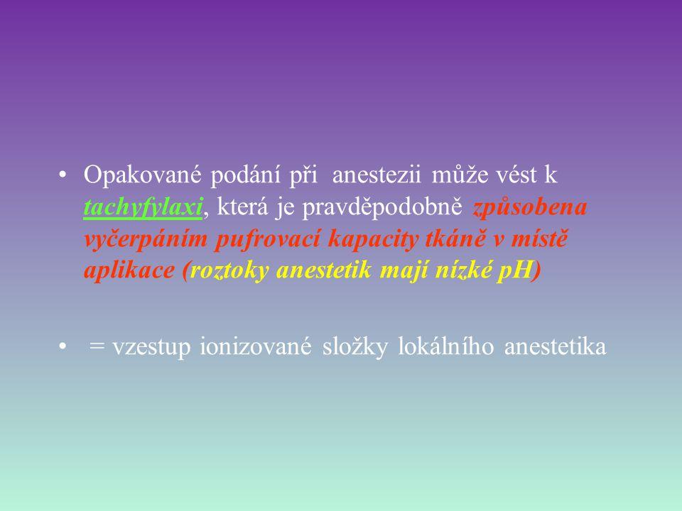 Lidokain: Působí rychleji, metabolizace (játra) pomalejší = je použitelný i k povrchové anestezii.