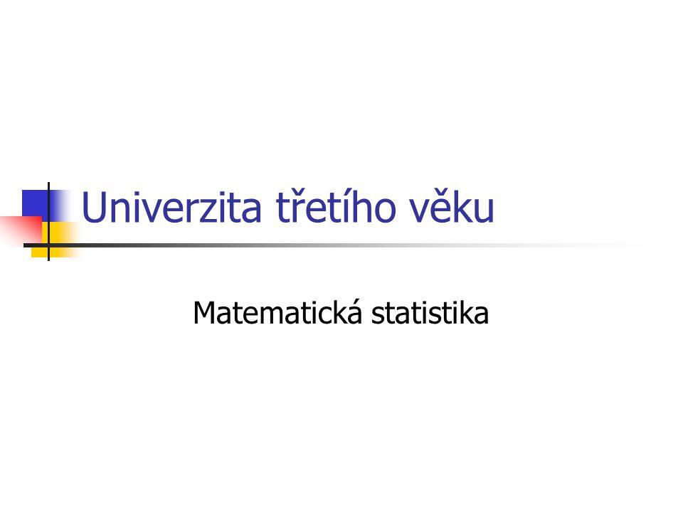 Univerzita třetího věku Matematická statistika