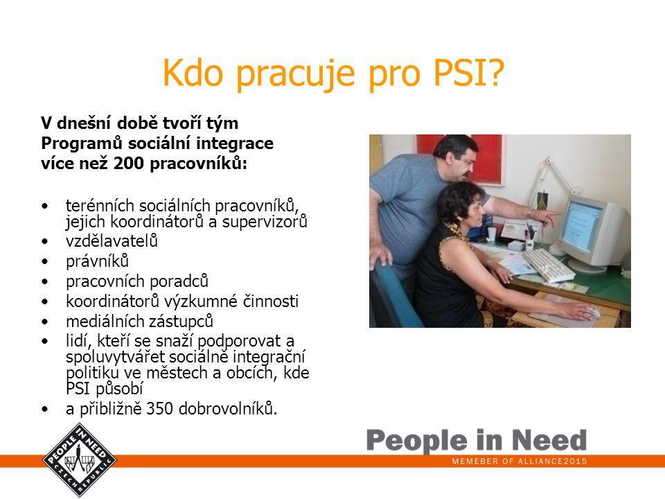 Kdo pracuje pro PSI? V dnešní době tvoří tým Programů sociální integrace více než 200 pracovníků: terénních sociálních pracovníků, jejich koordinátorů