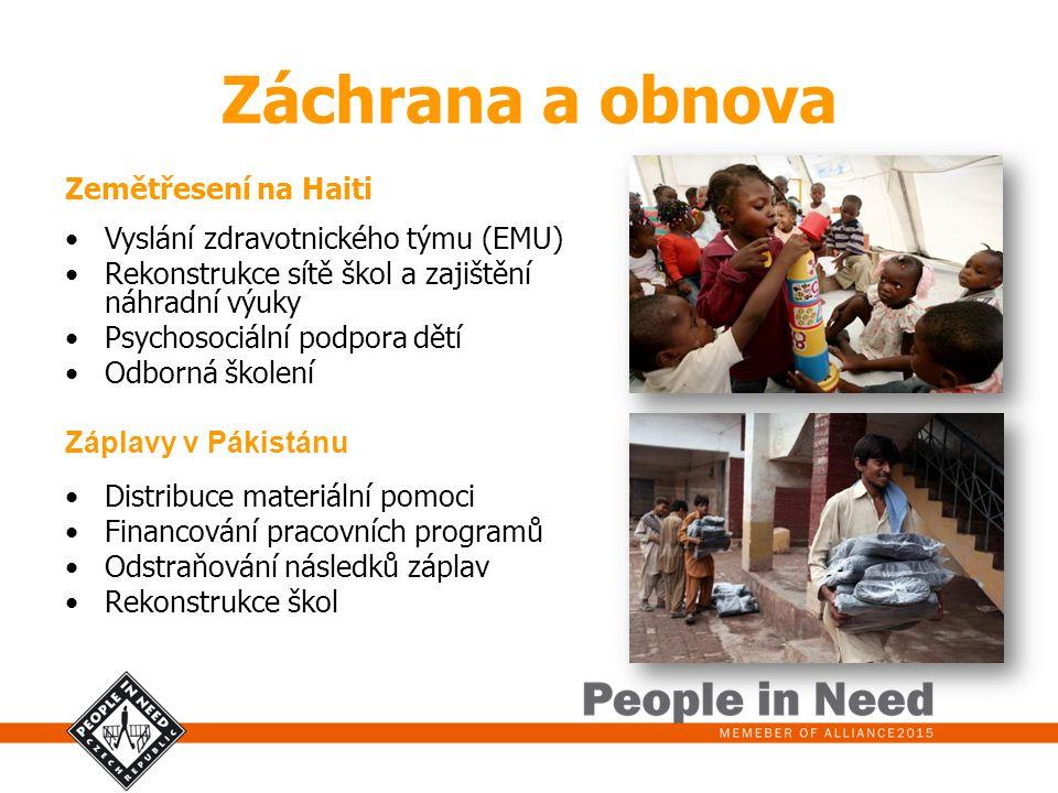 Záchrana a obnova Zemětřesení na Haiti Vyslání zdravotnického týmu (EMU) Rekonstrukce sítě škol a zajištění náhradní výuky Psychosociální podpora dětí