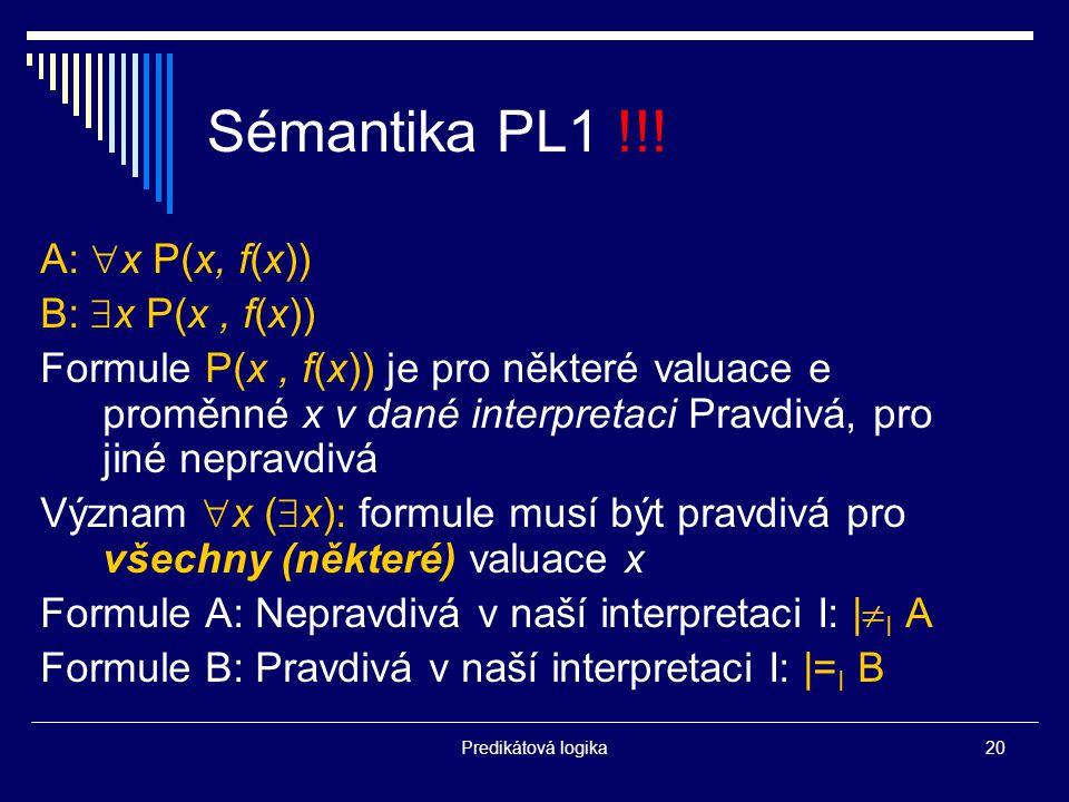 Predikátová logika20 Sémantika PL1 !!.