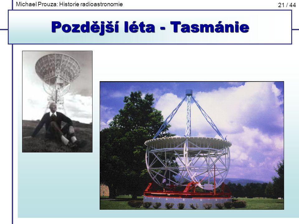 Michael Prouza: Historie radioastronomie 21 / 44 Pozdější léta - Tasmánie