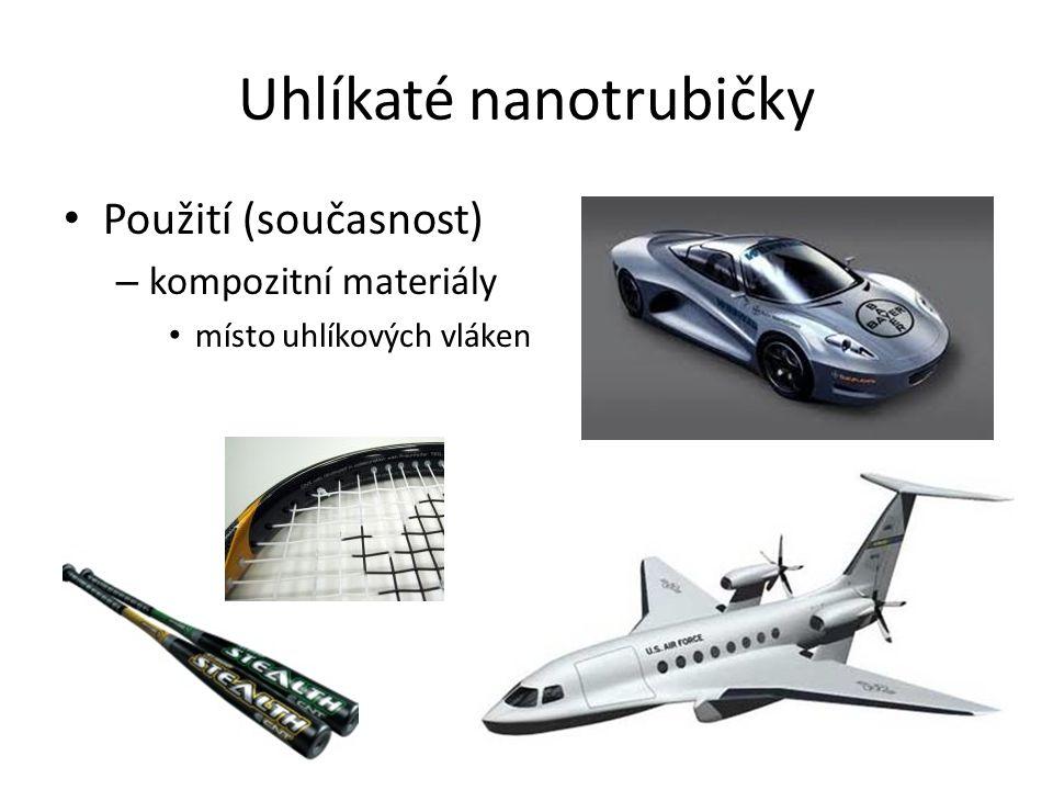 Uhlíkaté nanotrubičky Použití (současnost) – elektromateriály vodivé polymery baterie elektrody