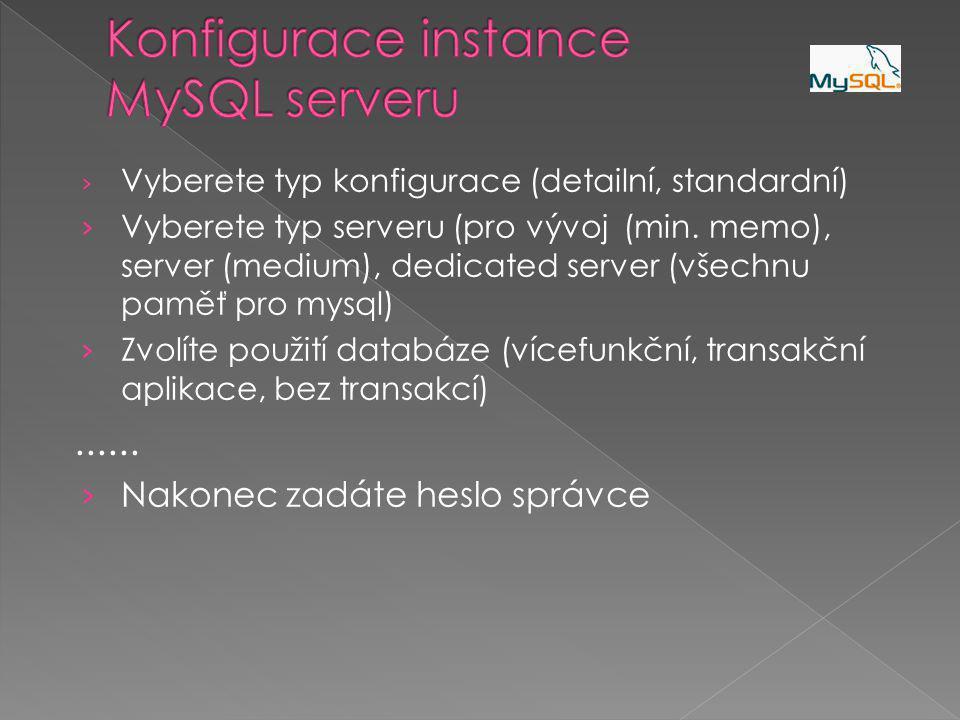 › Vyberete typ konfigurace (detailní, standardní) › Vyberete typ serveru (pro vývoj (min.
