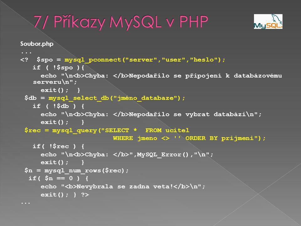 Soubor.php... <? $spo = mysql_pconnect(