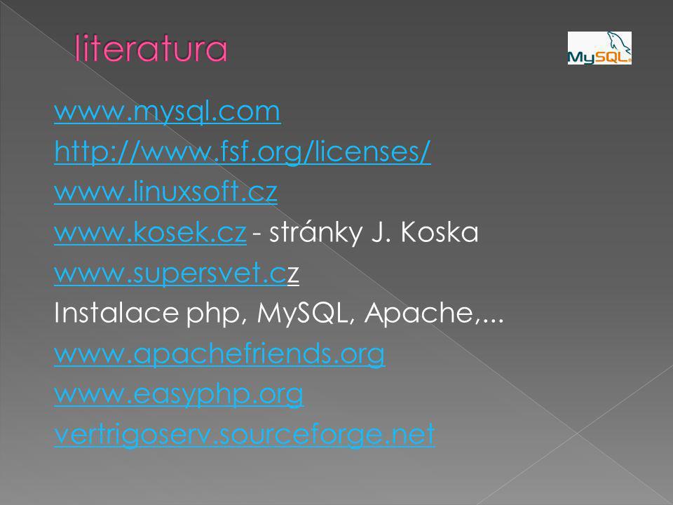 www.mysql.com http://www.fsf.org/licenses/ www.linuxsoft.cz www.kosek.czwww.kosek.cz - stránky J.