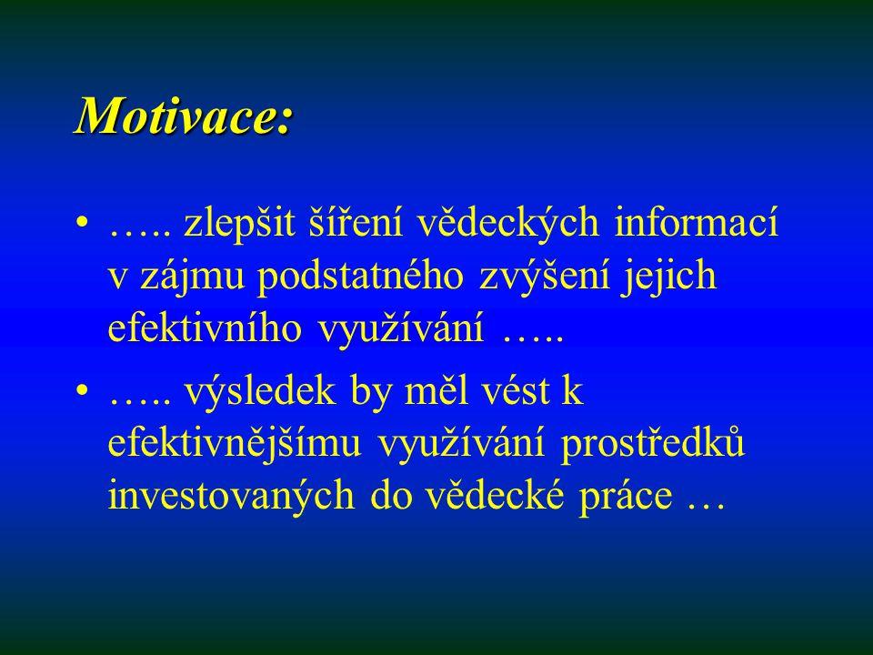 Motivace: …..
