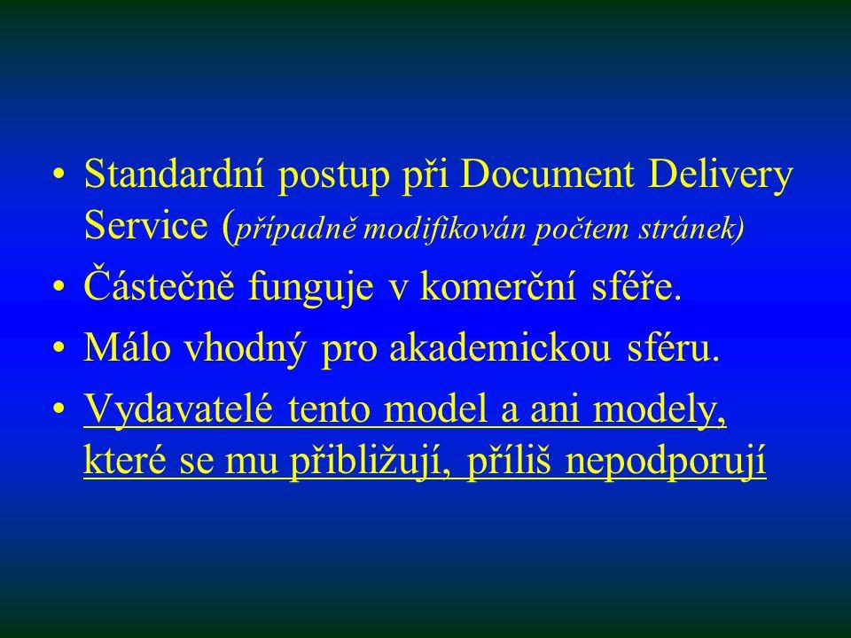 Standardní postup při Document Delivery Service ( případně modifikován počtem stránek) Částečně funguje v komerční sféře.