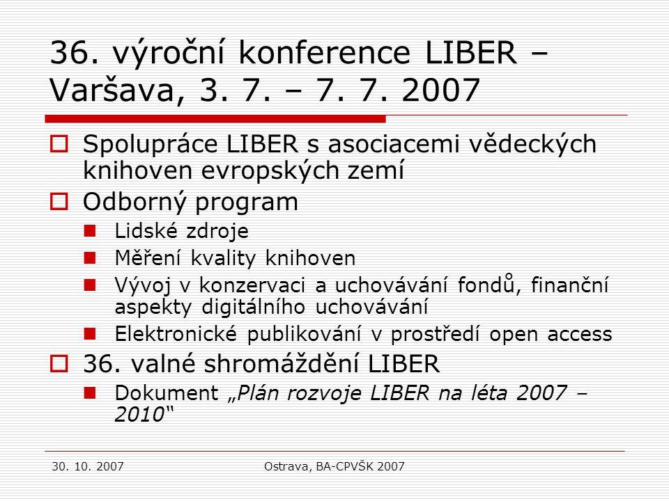 30. 10. 2007Ostrava, BA-CPVŠK 2007 36. výroční konference LIBER – Varšava, 3.