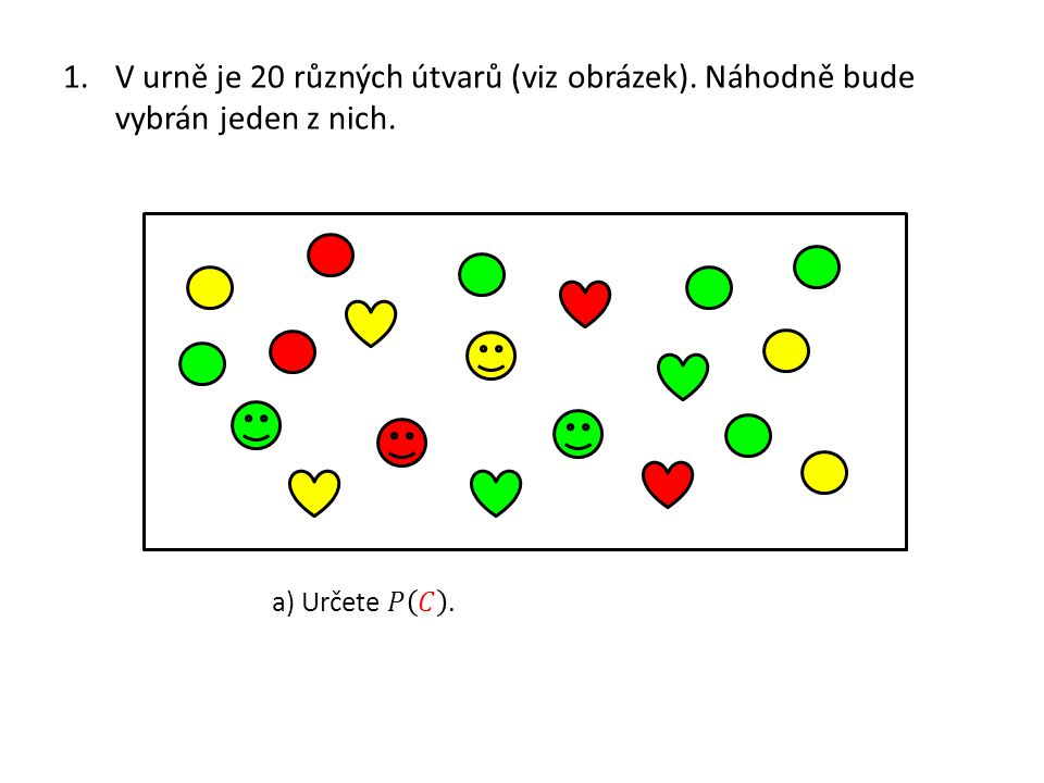 1.V urně je 20 různých útvarů (viz obrázek). Náhodně bude vybrán jeden z nich.